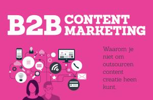 Waarom je niet om outsourcen content creatie heen kunt. B2B content marketing